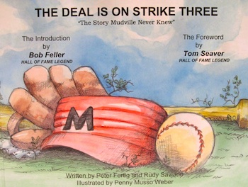 The Deal Is on Strike Three: The Story Mudville Never Knew