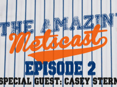 The Amazin' Metscast: Casey Stern, The NL East And The Trading Deadline