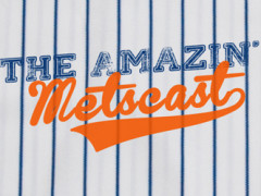 The Amazin' Metscast: The Inaugural Episode
