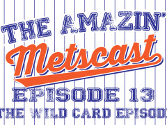 The Amazin' Metscast: The Wild Card Episode